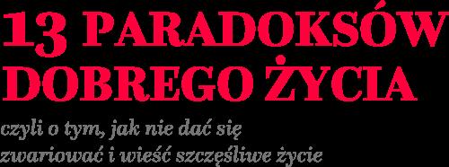 13 paradoksów Dobrego Życia - Izabela Gajda-Perek